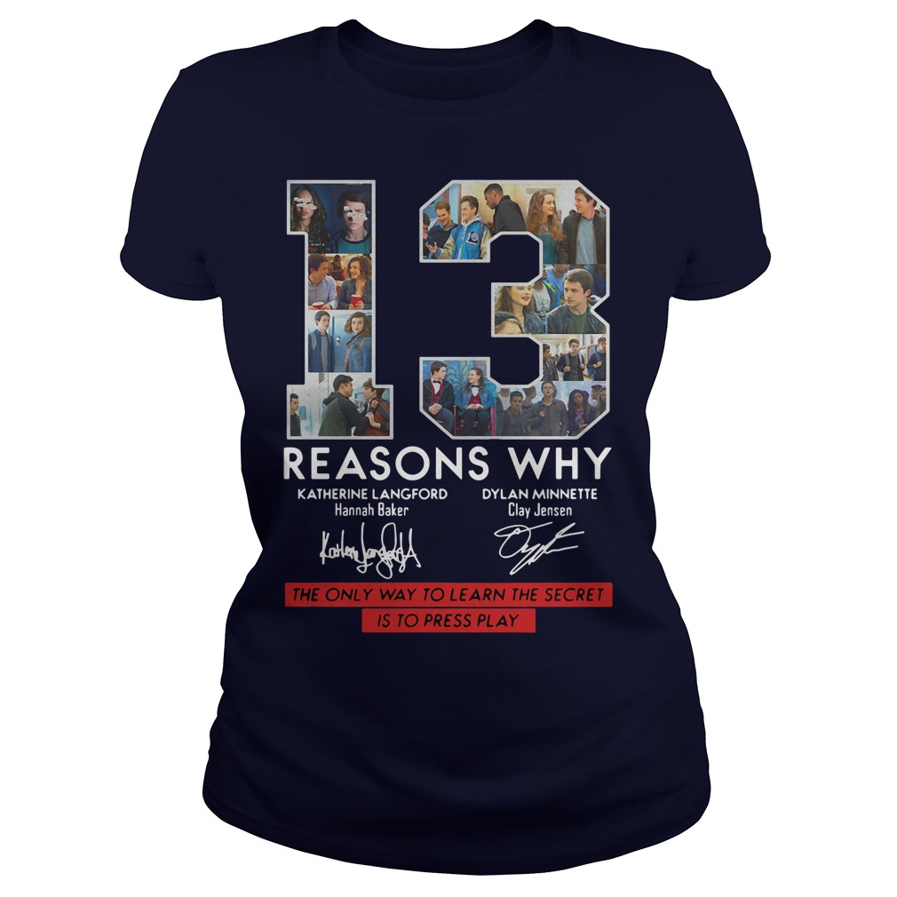 13 Reasons why signature The only way to Learn the Secret is to press play Ladies Tee