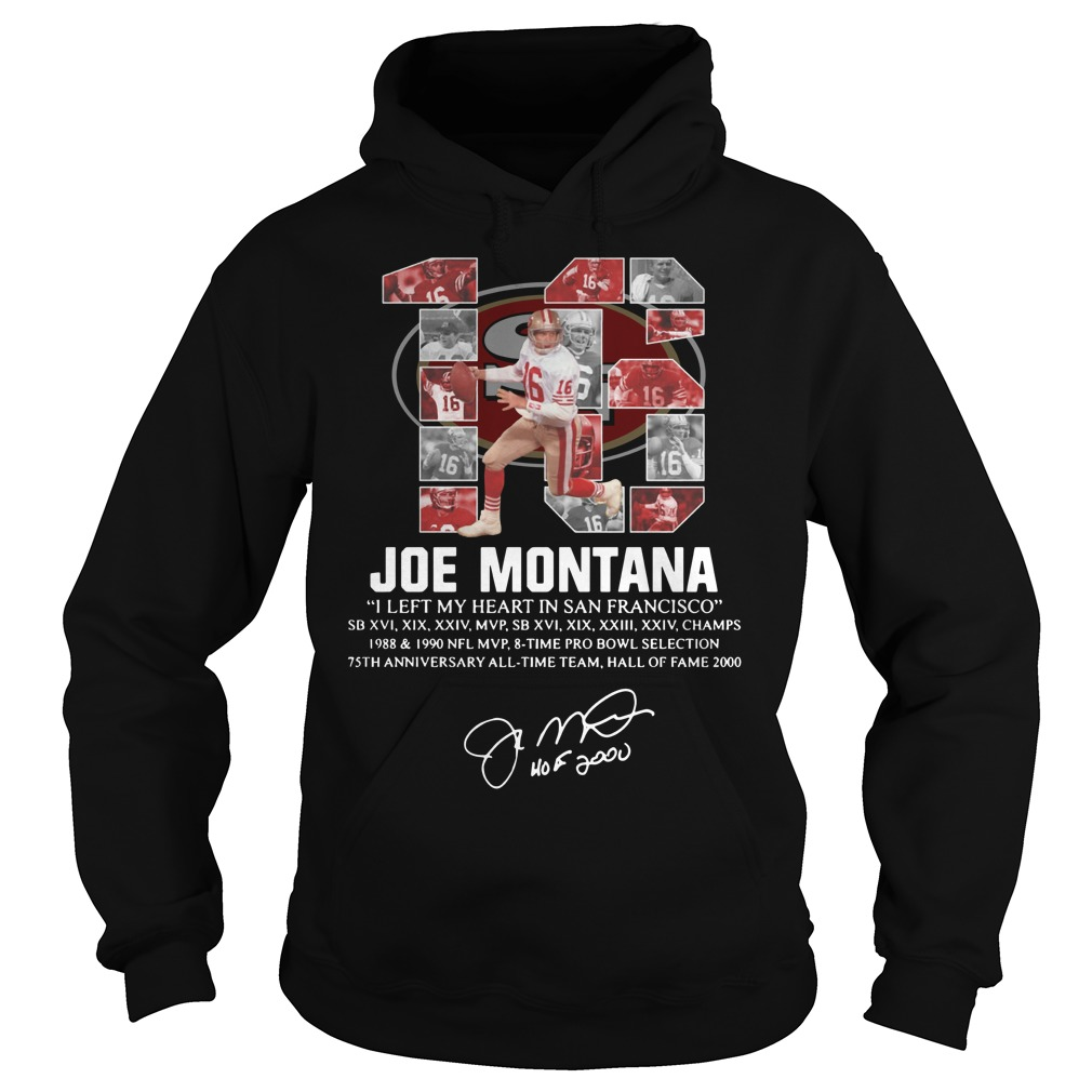 16 Joe Montana I left my heart in San Francisco signature Sweatshirt