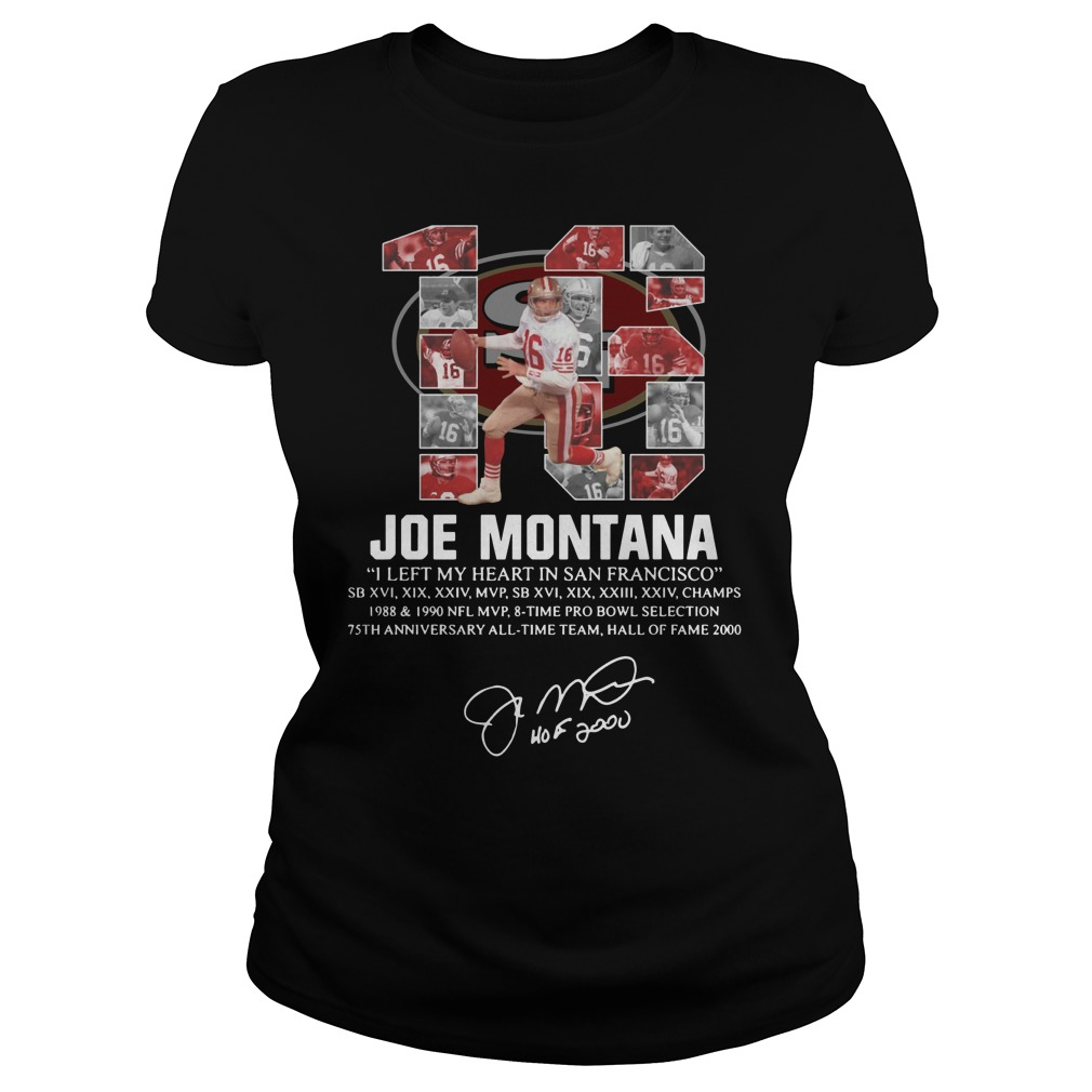 16 Joe Montana I left my heart in San Francisco signature Ladies Tee