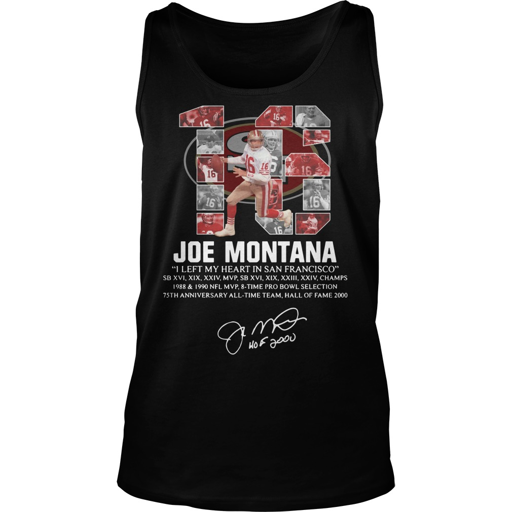16 Joe Montana I left my heart in San Francisco signature Tank Top