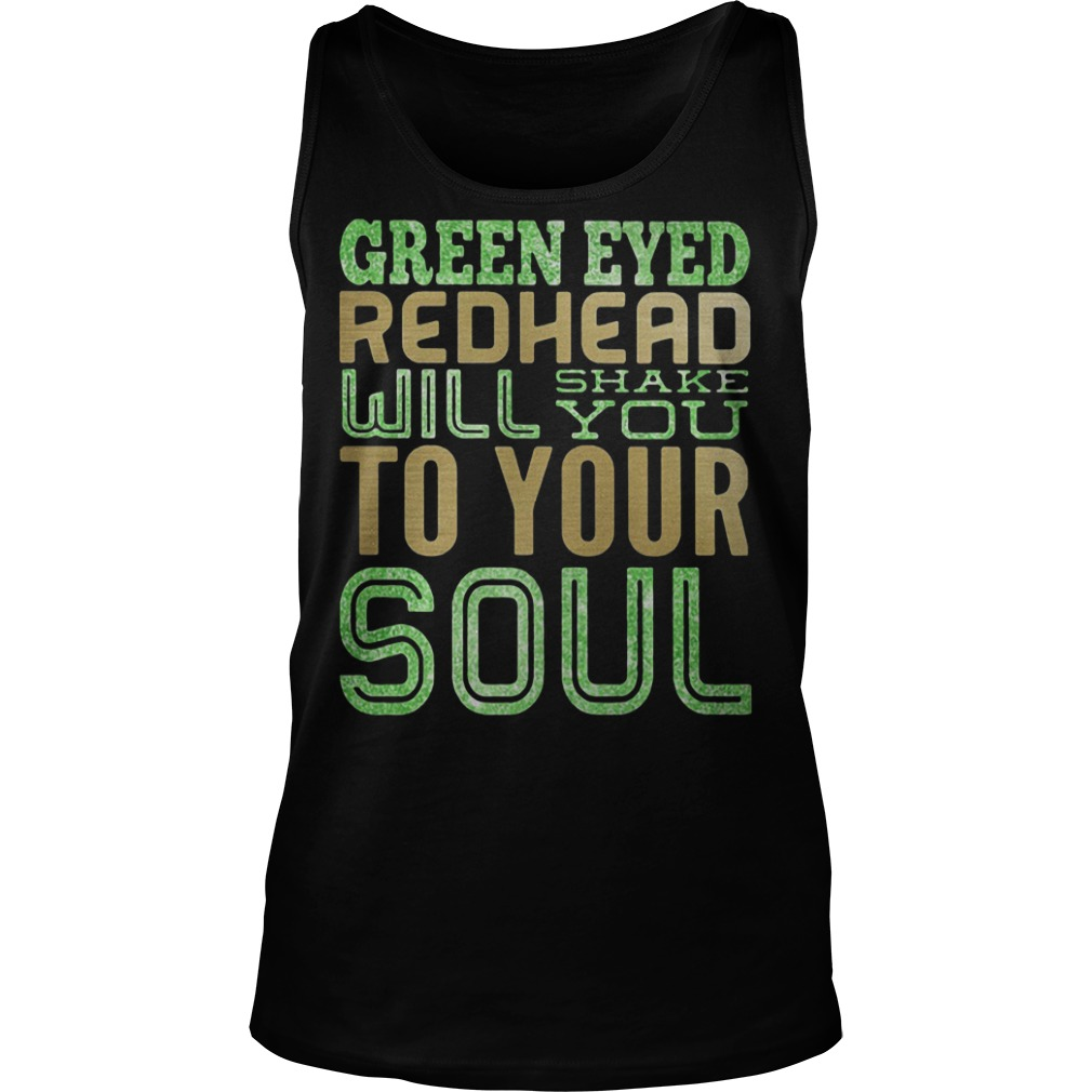 Green eyed redhead will shake you to your soul Tank Top