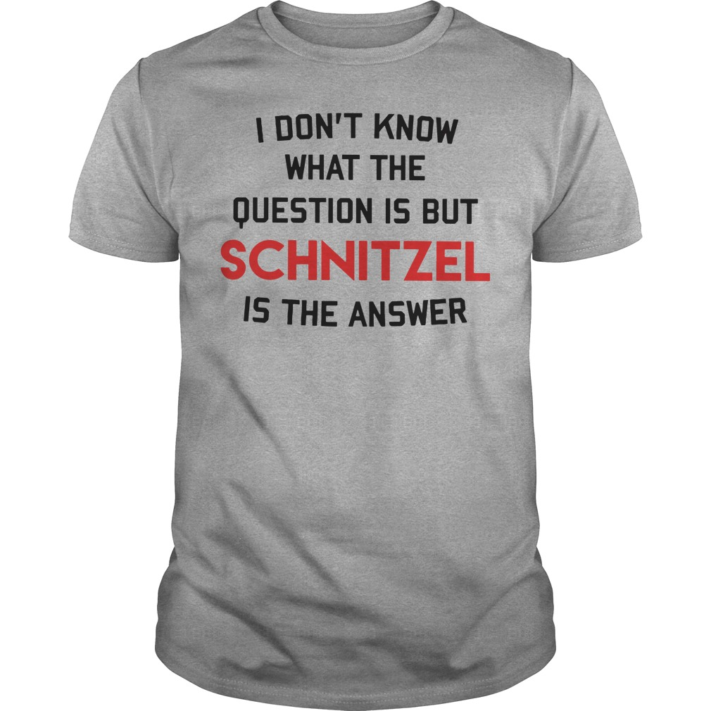 I don't know that the question is but schnitzel is the answer Unisex