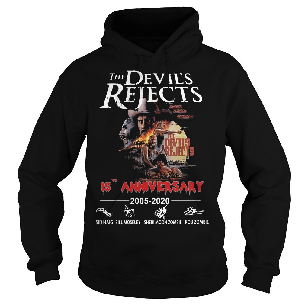 The devil's rejects 15th anniversary 2005 2020 signature Hoodie