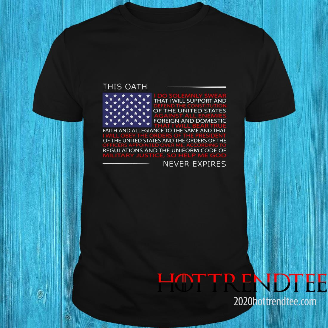 This Oath Never Expires I Do Solemnly Swear American Flag Shirt