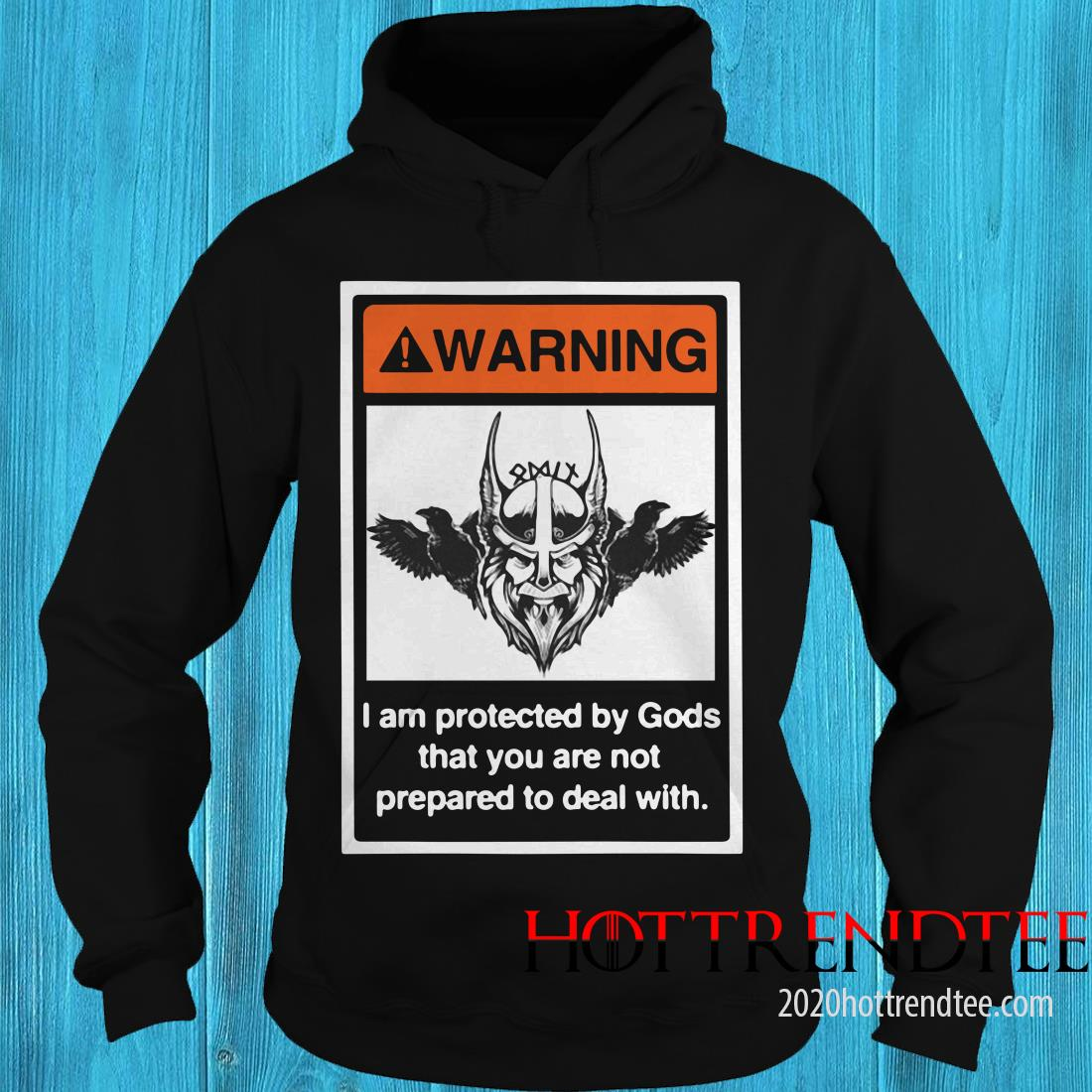 Warning I Am protected By Gods That You Are Not Prepared To Deal With Shirt