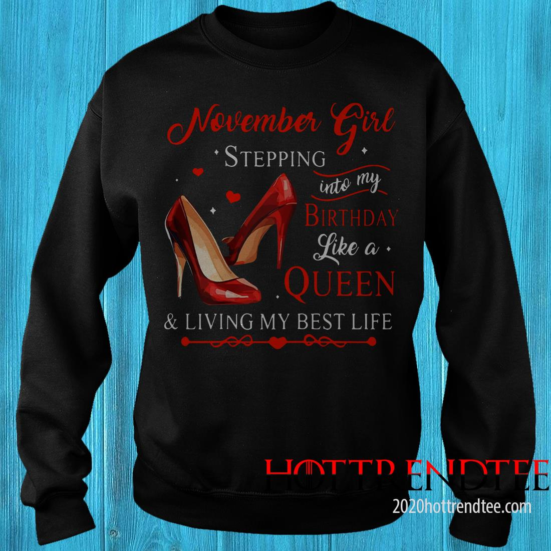 Womens November Girl Stepping Into My Birthday Like A Queen Shirt