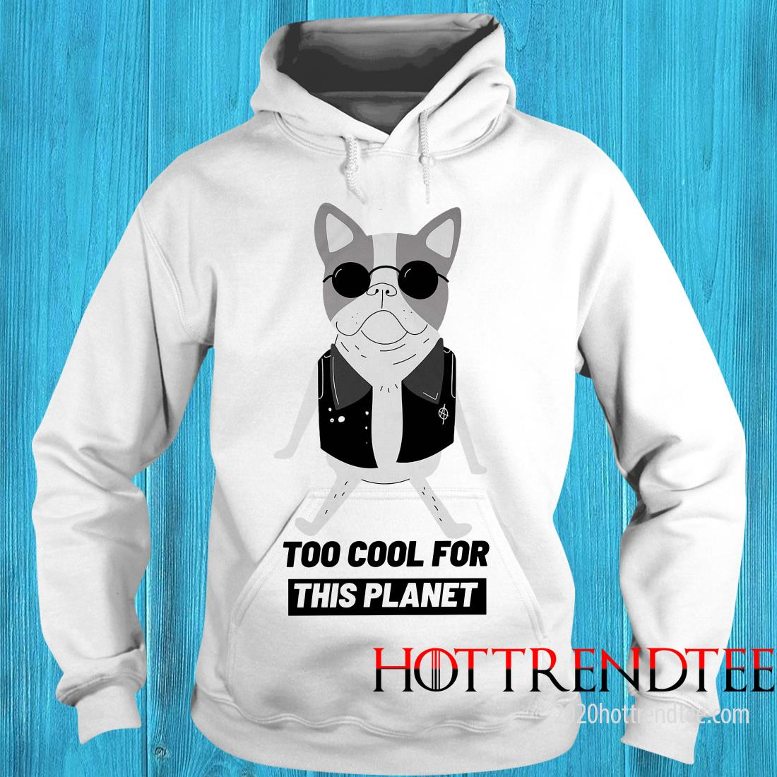 Pug Too Cool For This Planet Shirt