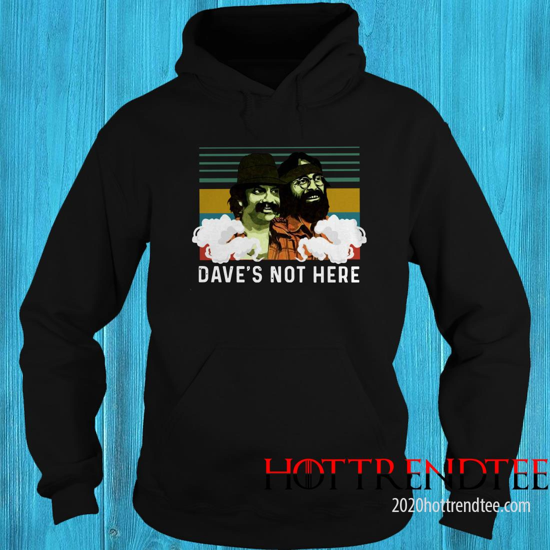 Cheech And Chong Dave's Not Here Vintage Hoodie