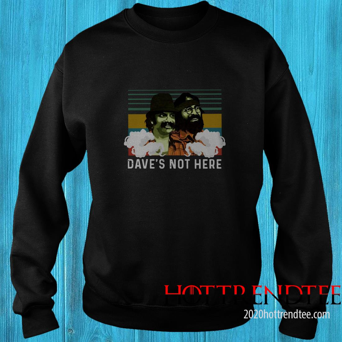 Cheech And Chong Dave's Not Here Vintage Sweatshirt