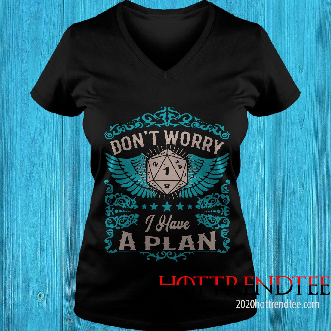 Don't Worry I Have A Plan Women's T-Shirt