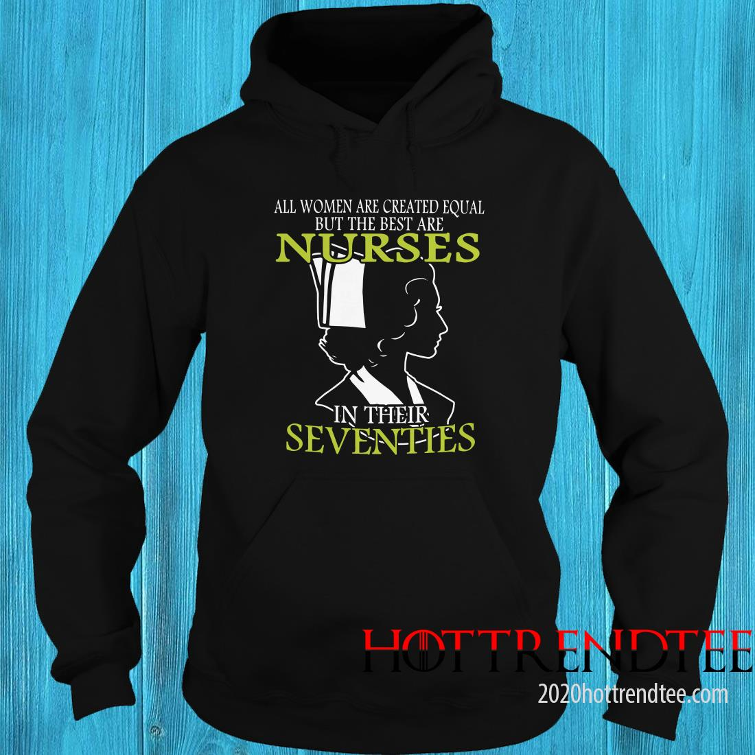 All Women Are Created Equal But The Best Are Nurses In Their Hoodie