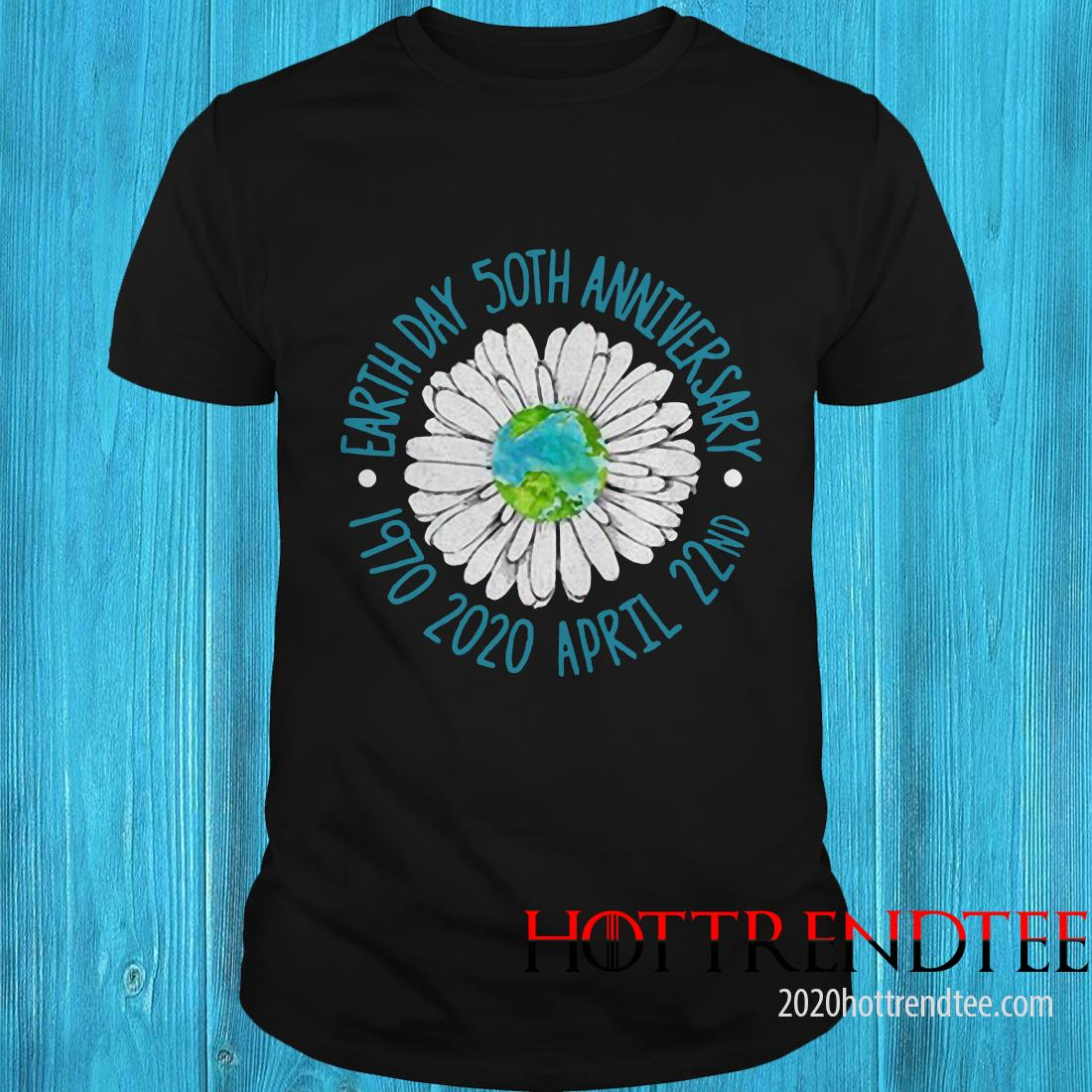 Earth Day 50Th Anniversary April 22Nd Shirt