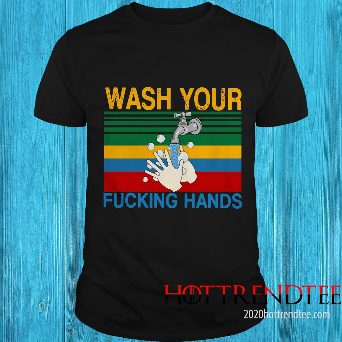 Wash Your Fucking Hands Vintage Shirt