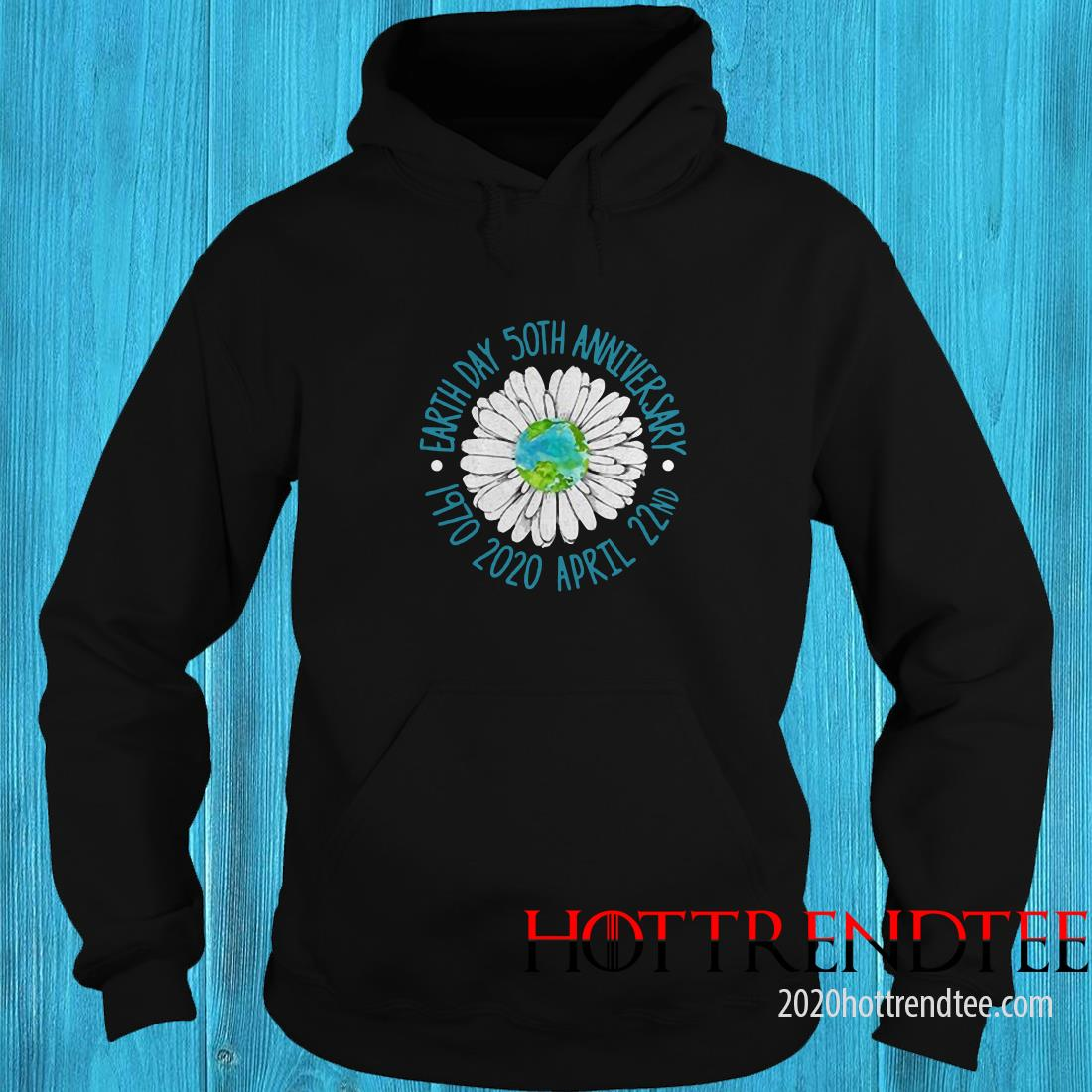 Earth Day 50Th Anniversary April 22Nd Hoodie