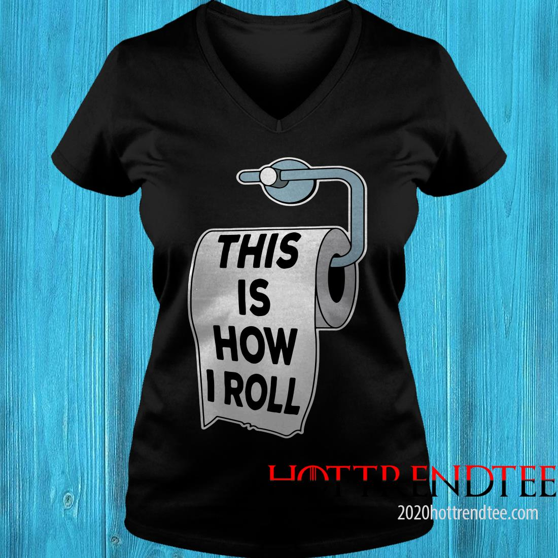 Toilet Paper Pun This Is How I Roll Father Day Women's T-Shirt