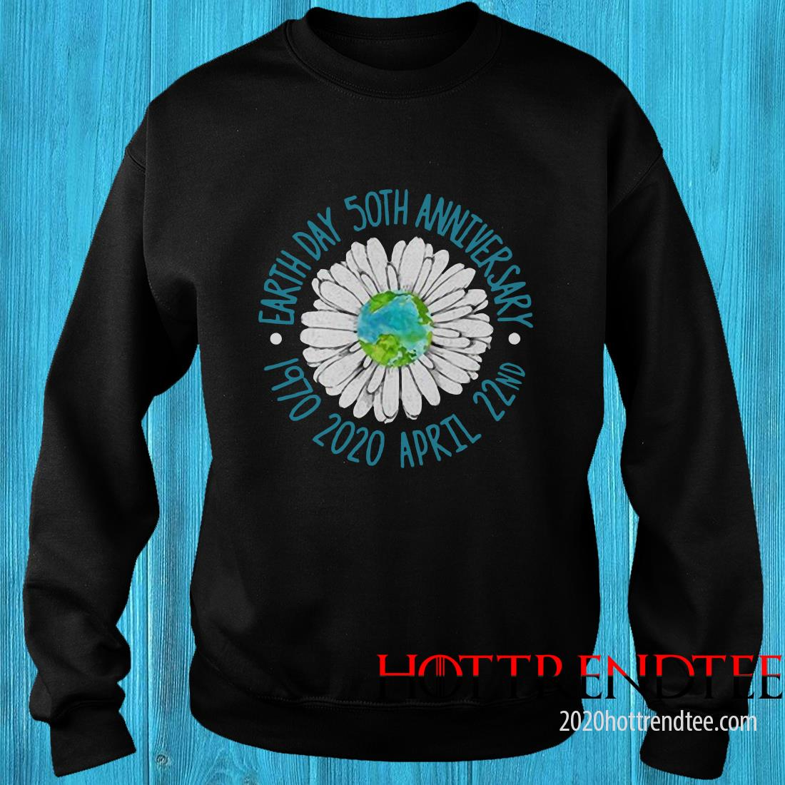 Earth Day 50Th Anniversary April 22Nd Sweatshirt