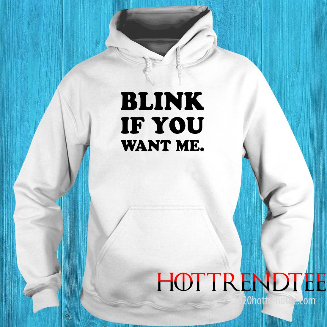 Official Kenny Powers Blink If You Want Me Shirt, hoodie