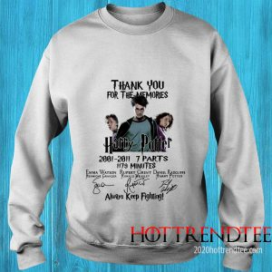 Official Thank You For The Memories Harry Potter Always Keep Fighting T Sweatshirt