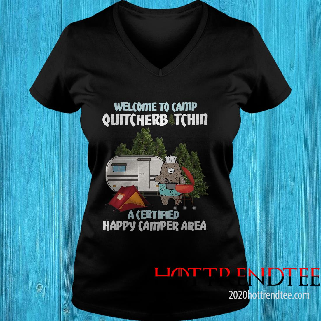 Welcome To Camp Quitcherbitchin A Certified Happy Camper Area Women's T-Shirt