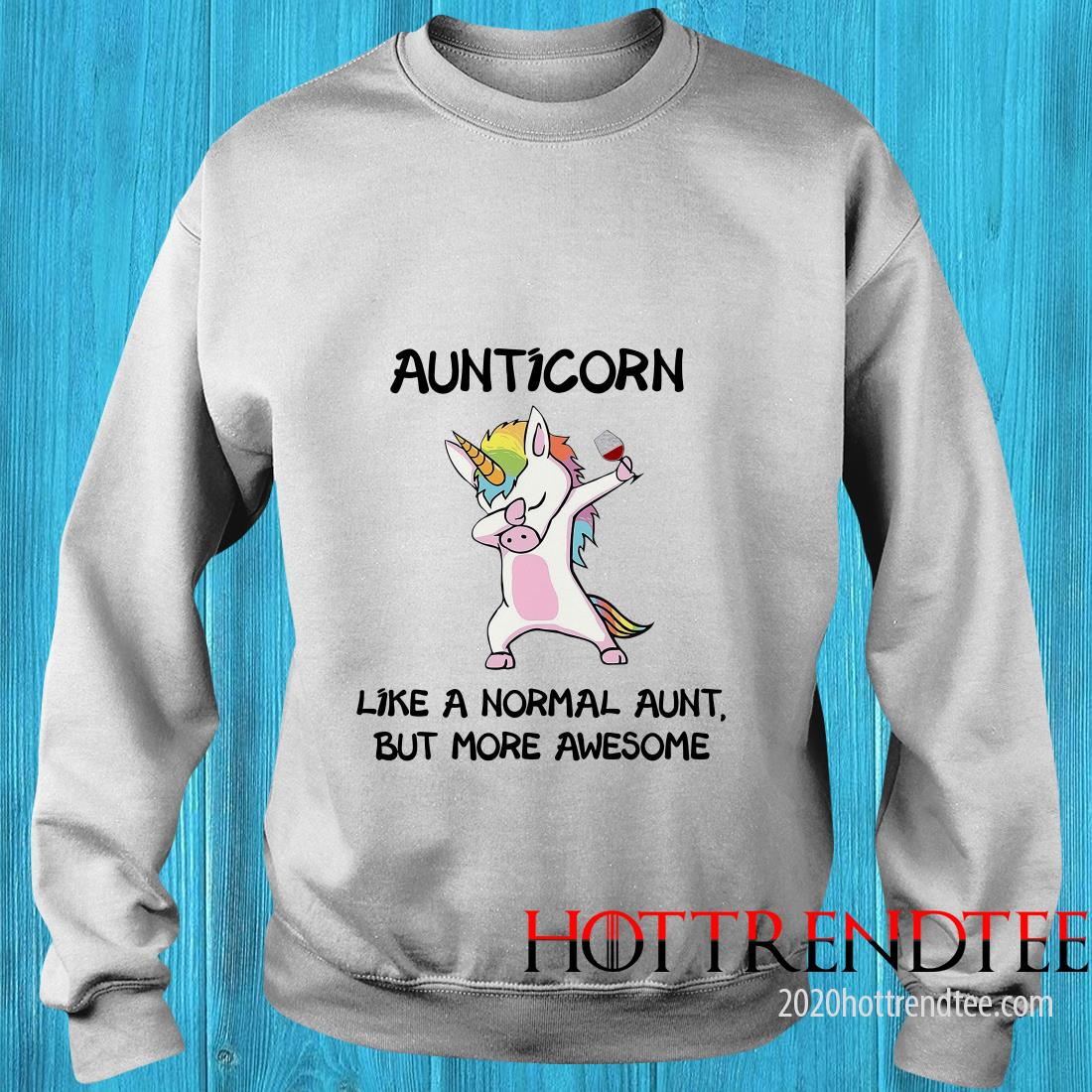 Official Unicorn Wine Aunticorn Like A Normal Amount but More Awesome Sweatshirt