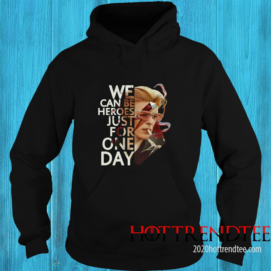 We Can Be Heroes Just for One Day David Bowie Hoodie