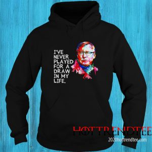 Ole Gunnar Solskjær I've Never Played For A Draw In My Life Hoodie