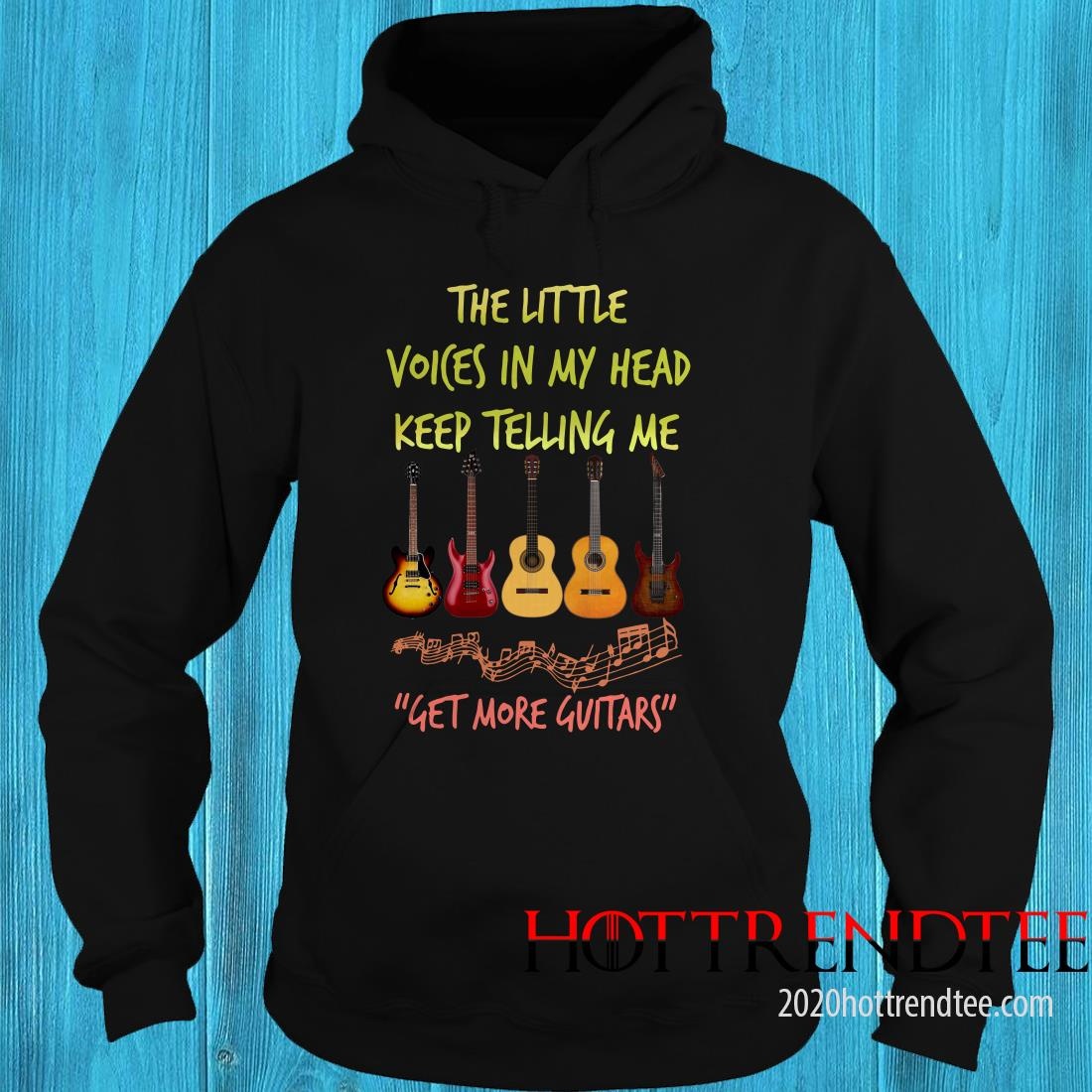 The Little Voices In My Head Keep Telling Me Get More Guitars Hoodie