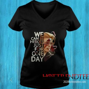We Can Be Heroes Just for One Day David Bowie Women's T-Shirt