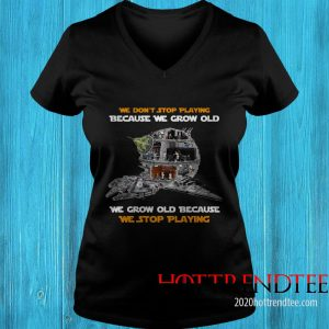 Official We Don't Stop Playing Because We Grow Old We Grow Old Because We Stop Playing Women's T-Shirt