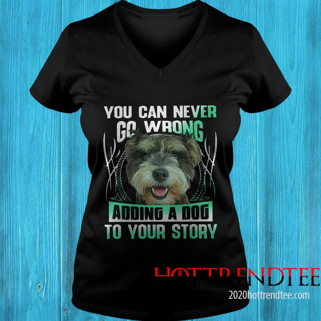 Official You Can Never Go Wrong Adding A Dog To Your Story Women's T-Shirt