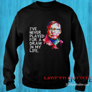 Ole Gunnar Solskjær I've Never Played For A Draw In My Life Sweatshirt