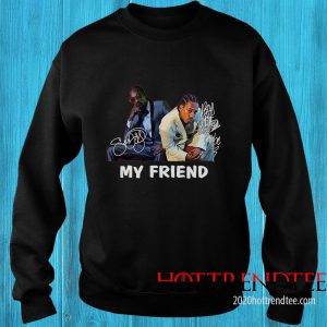 Official Snoop Dogg And Bad Azz My Friend Signature Sweatshirt