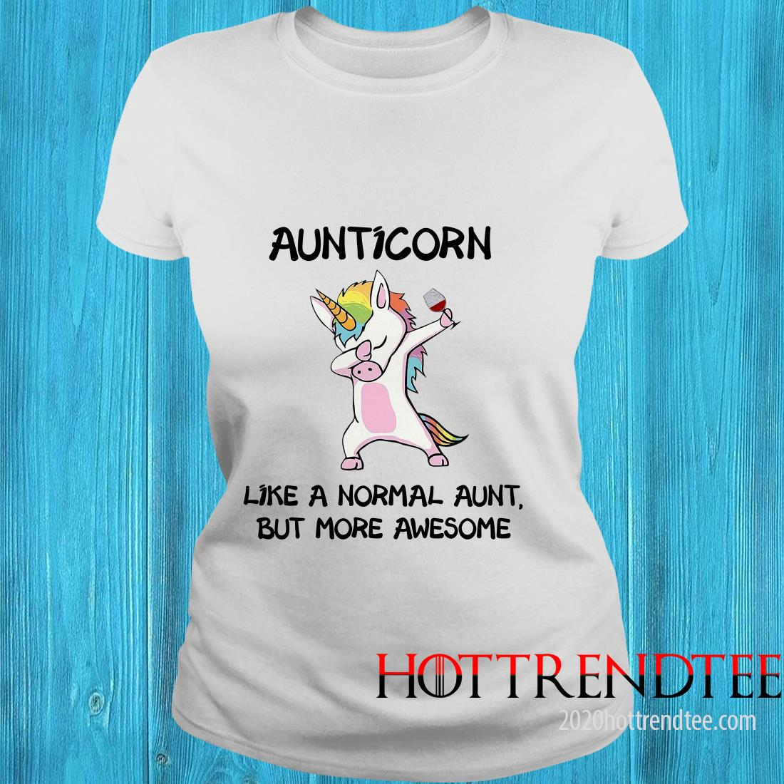 Official Unicorn Wine Aunticorn Like A Normal Amount but More Awesome Women's T-Shirt