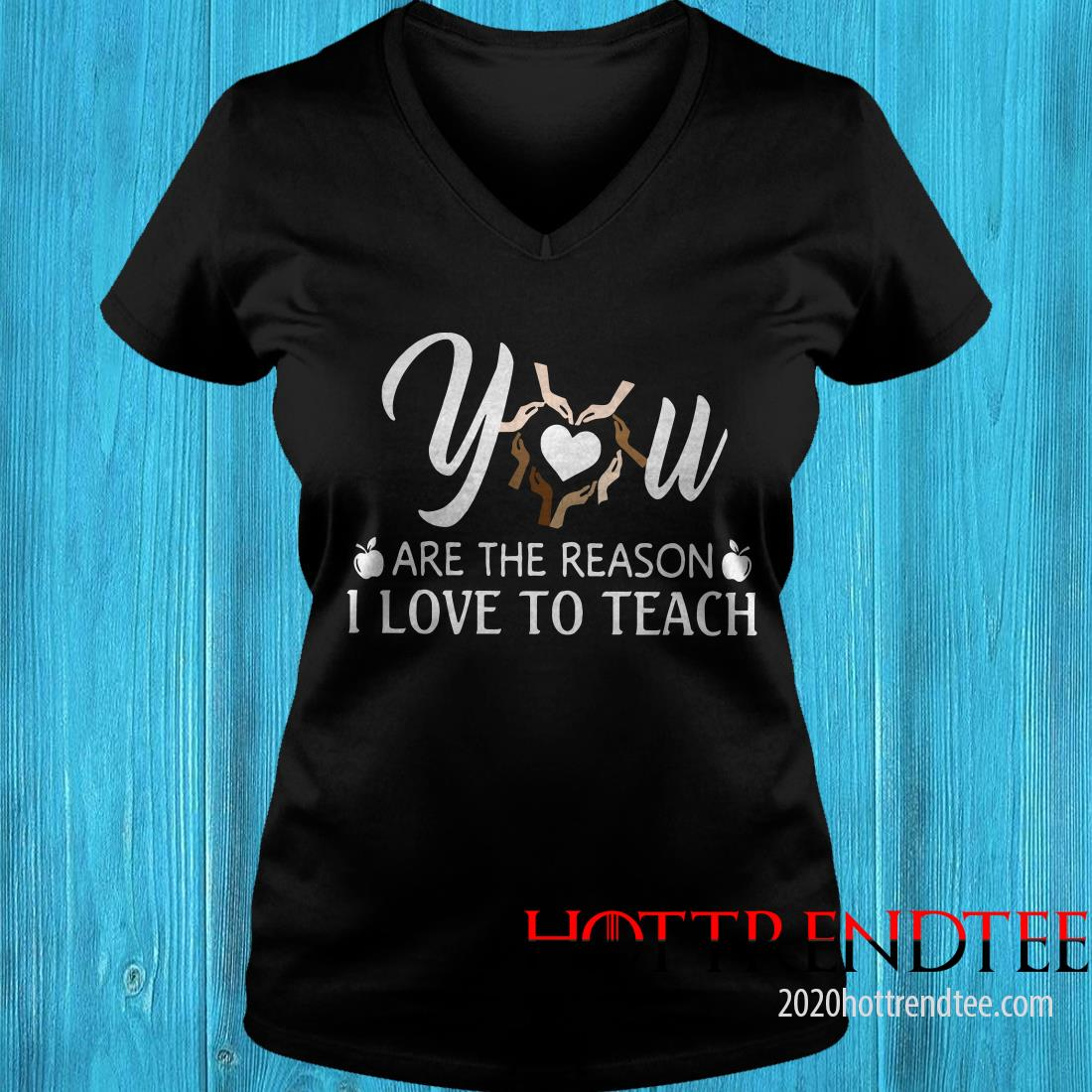 You Are The Reason I Love To Teach Women's T-Shirt
