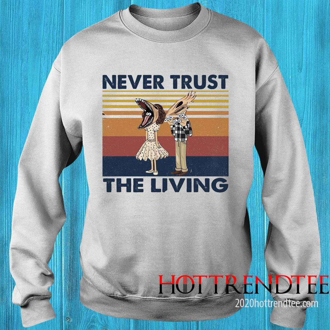 Official Never Trust The Living Vintage Sweatshirt