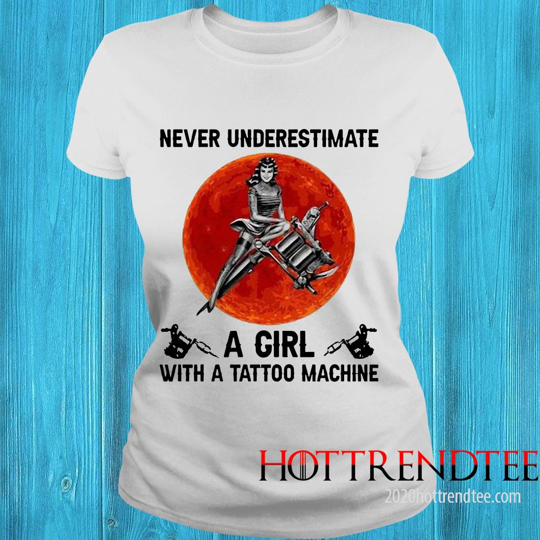 Official Never Underestimate A Girl With A Tattoo Machine Women's T-Shirt