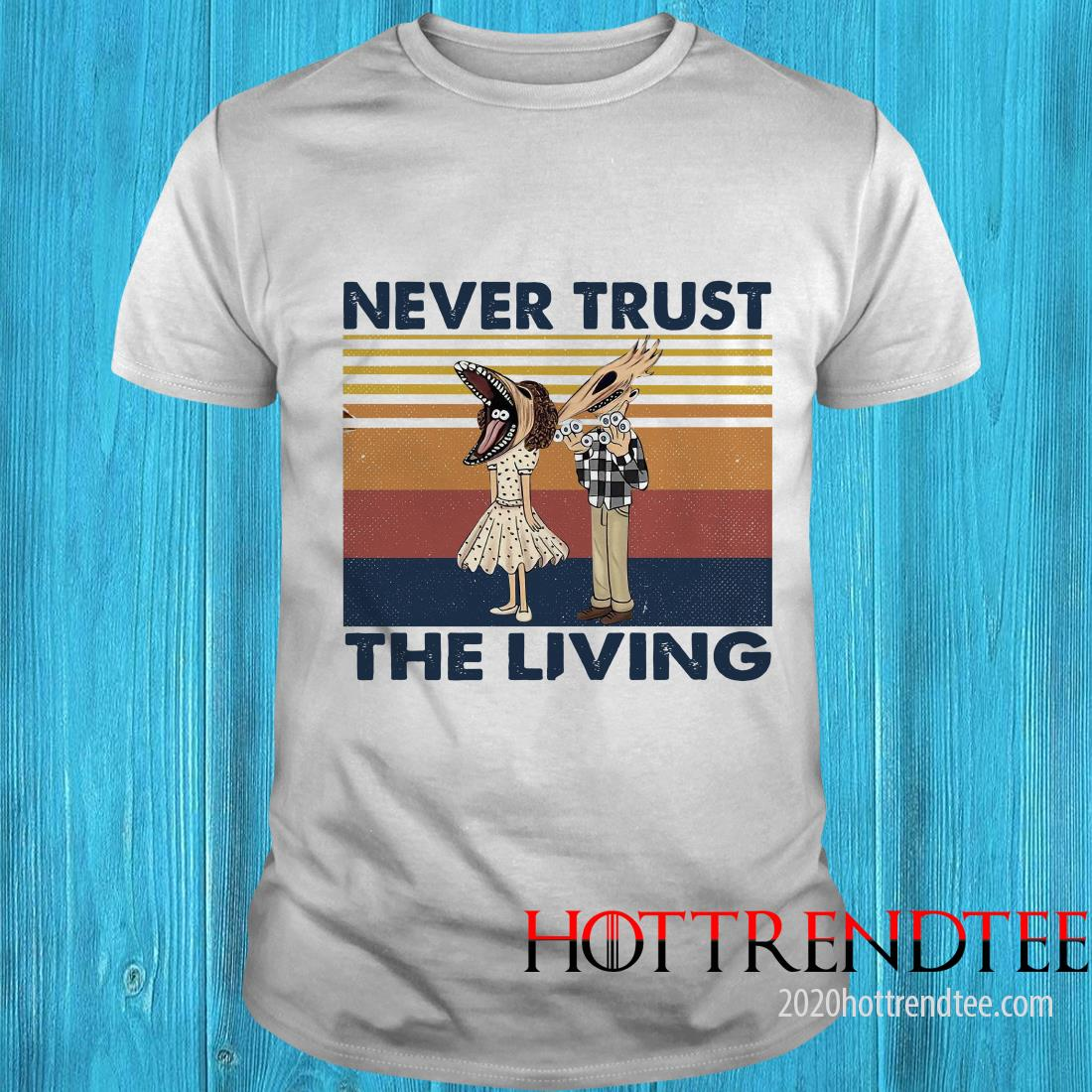 Official Never Trust The Living Vintage Shirt