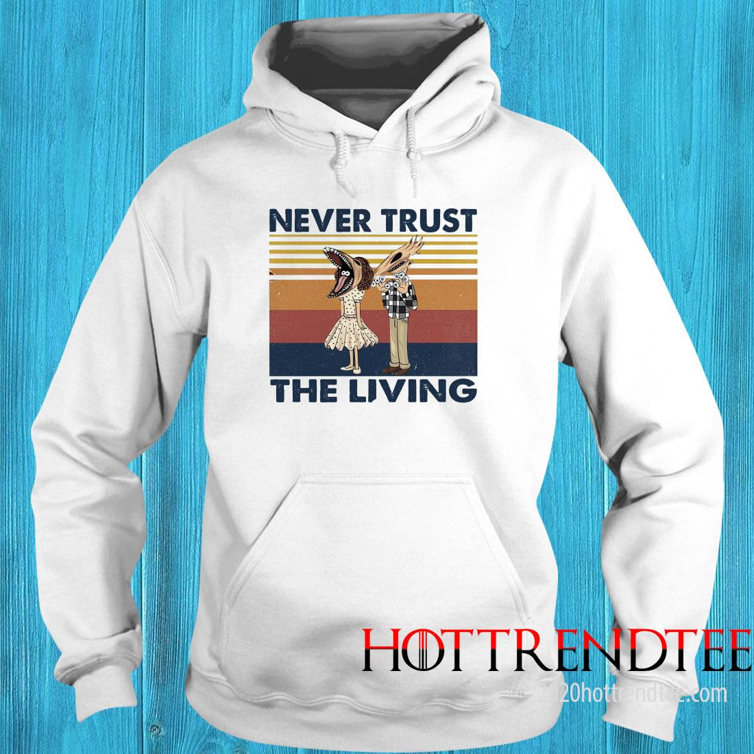 Official Never Trust The Living Vintage Hoodie
