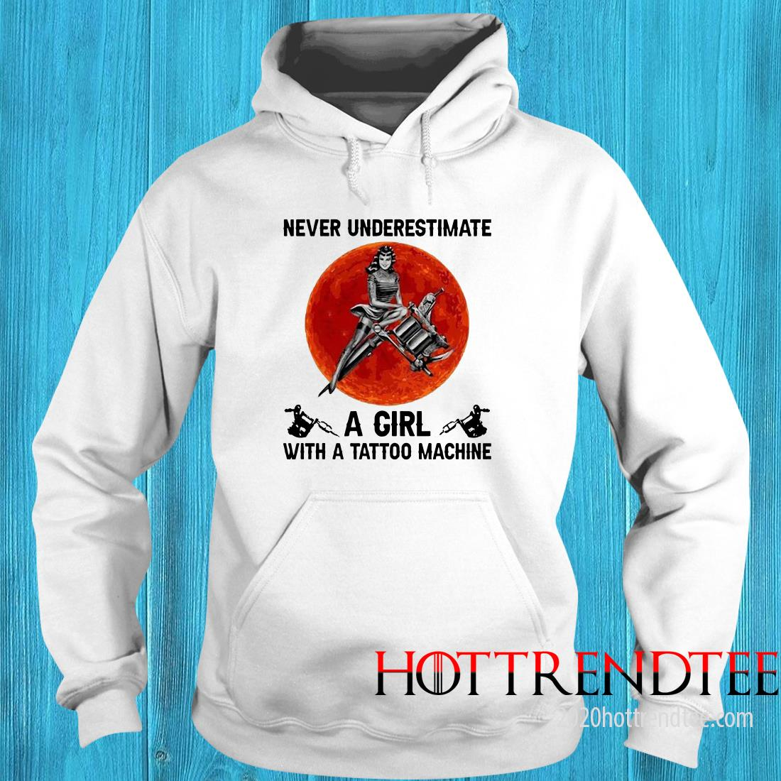 Official Never Underestimate A Girl With A Tattoo Machine Hoodie