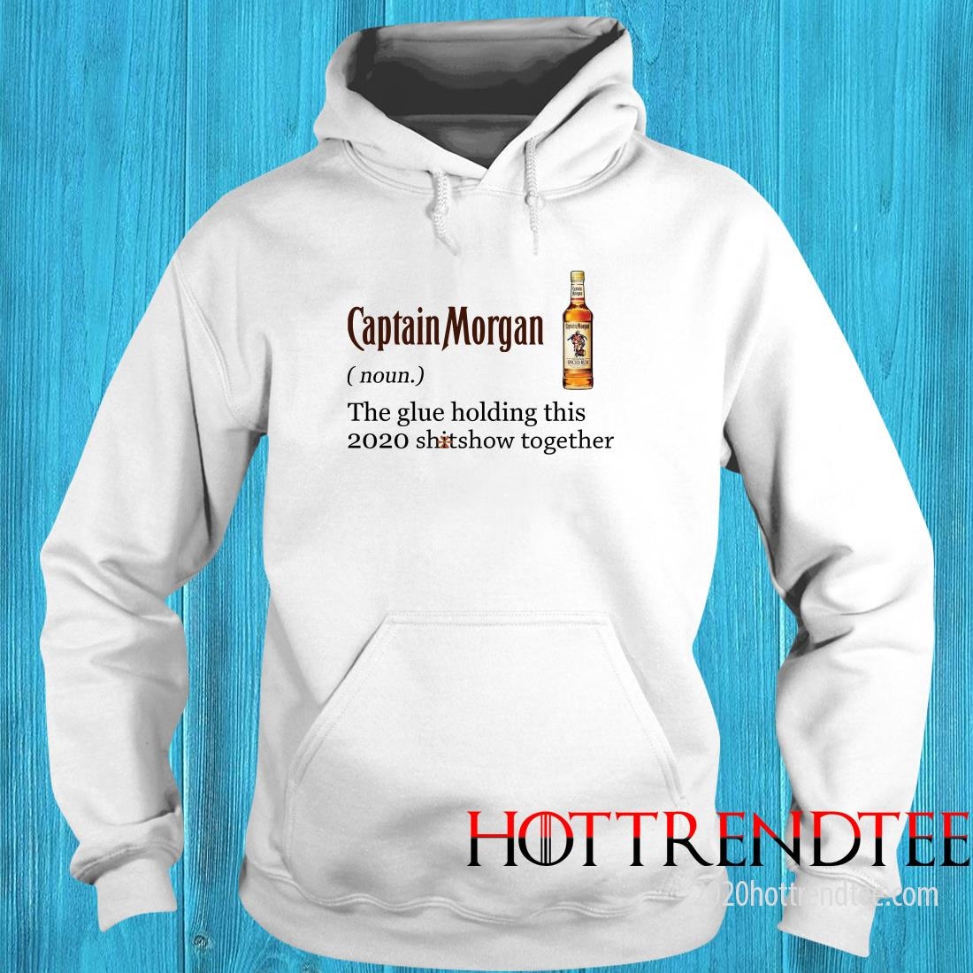 Official Captain Morgan The Glue Holding This 2020 Shitshow Together Hoodie