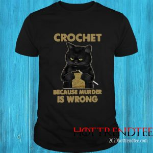 Crochet Because Murder Is Wrong Crochet Black Cat Yarn Shirt