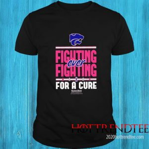 Kansas State Wildcats Fighting Ever Fighting For A Cure Shirt