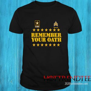 United States Army Remember Your Oath Shirt