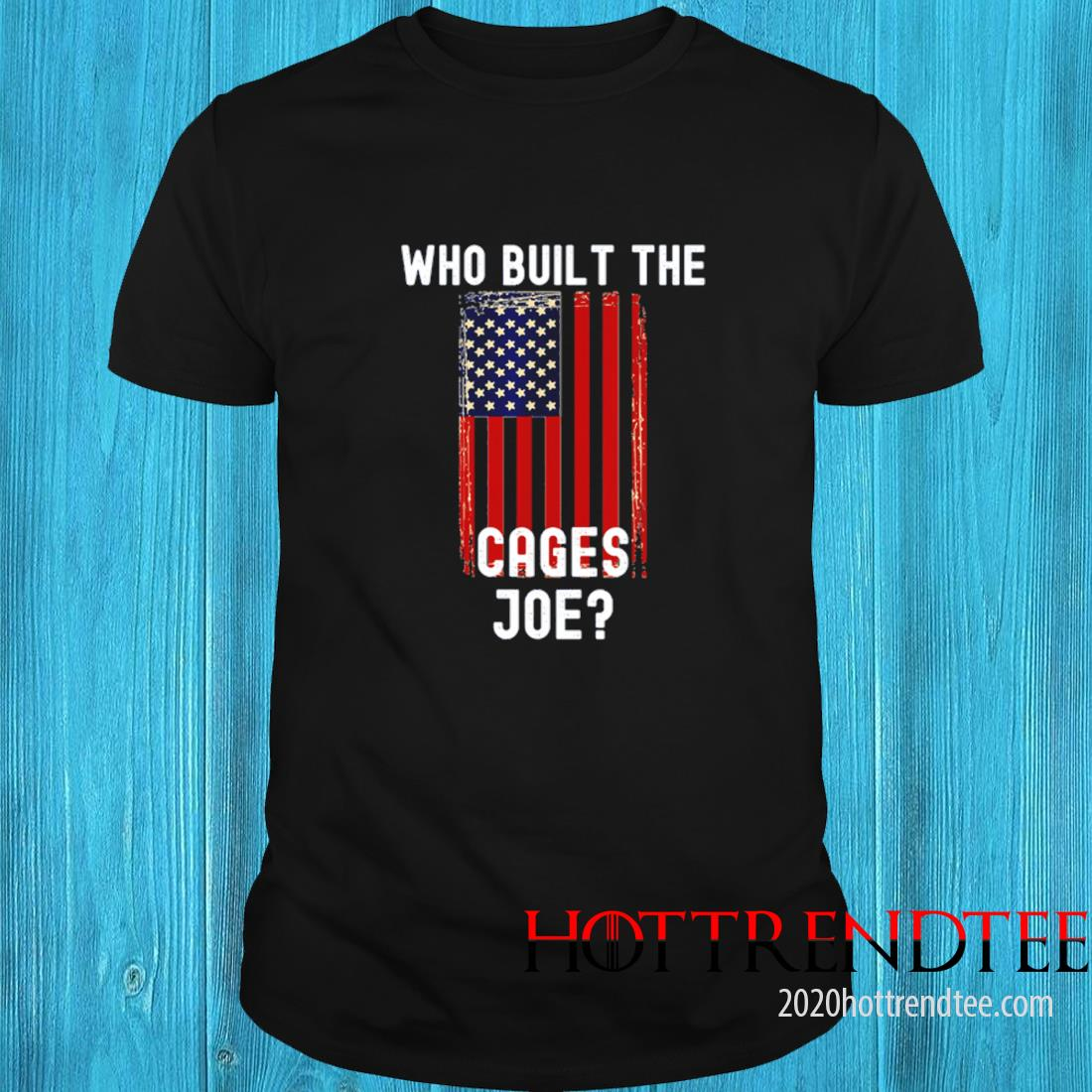 Who Built The Cages Joe American Flag Shirt