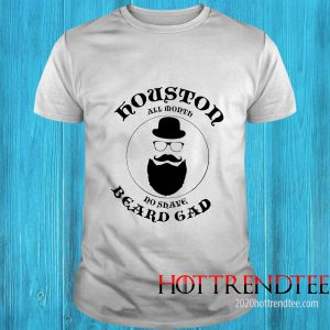 Houston All Month No Shave Beard Gad Shirt