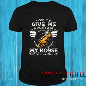 I Can Fly Give Me A Brille And My Horse Will Show Me The Rest Shirt