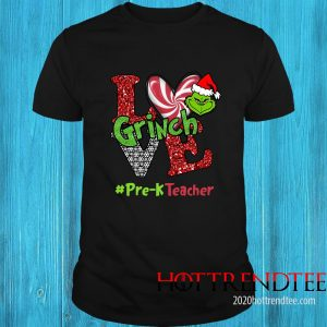 Love Grinch #Pre-K Teacher Christmas Shirt