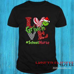 Love Grinch #ShoolNurse Christmas Shirt