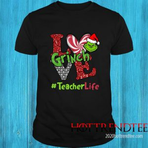 Love Grinch #TeacherLife Christmas Shirt