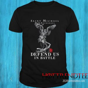 Saint Michael The Archangel Defend Us In Battle Shirt